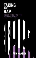 Taking the Rap: Women Doing Time for...
