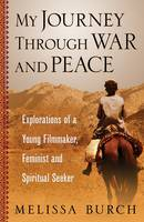 My Journey Through War and Peace:...