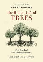 The Hidden Life of Trees: What They...