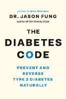 The Diabetes Code: Prevent and ...