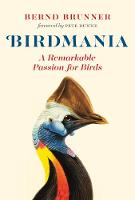 Birdmania: A Remarkable Passion for...