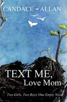 Text Me, Love Mom: Two Girls, Two...
