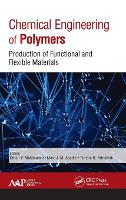 Chemical Engineering of Polymers:...