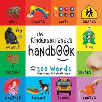 The Kindergartener's Handbook: ABC's,...