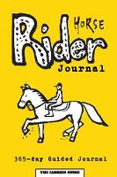 Horse Rider Journal: 365-Day Guided...