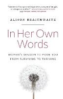 In Her Own Words: Women's Wisdom to...