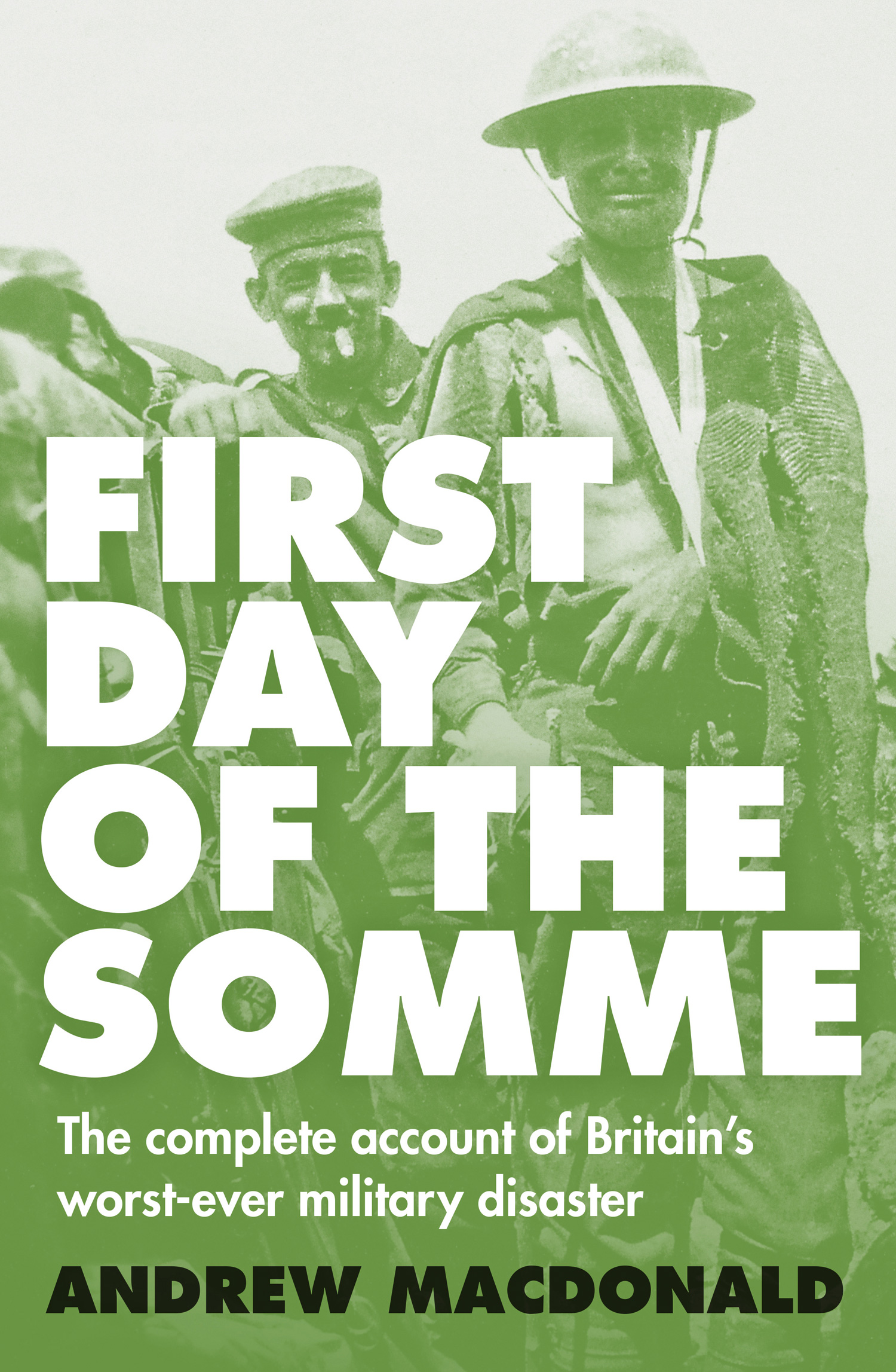 First Day of the Somme: The Complete...