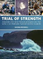 Trial of Strength: Adventures and...
