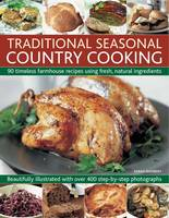 Traditional Seasonal Country Cooking:...