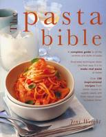 The Pasta Bible: How to Make and Cook...