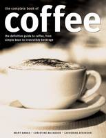 Complete Book of Coffee: The...