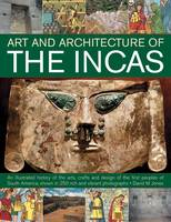 The Art & Architecture of the Incas:...