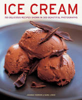 Ice Cream: 150 Delicious Recipes ...