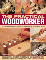 The Practical Woodworker: A...