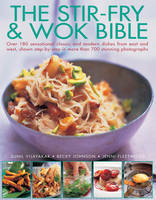 The Stir-fry & Wok Bible: Over 180...