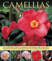 Camellias: An Illustrated Guide to...