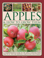 Apples & How To Grow Them: A...
