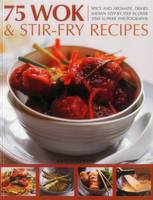 75 Wok & Stir-Fry Recipes: Spicy and...