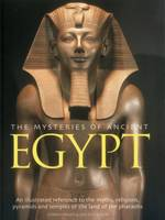 The Mysteries of Ancient Egypt: An...