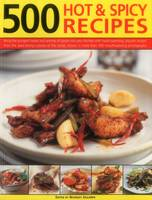 500 Hot & Spicy Recipes: Bring the...
