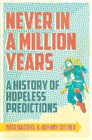 Never in a Million Years: A History ...