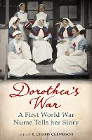 Dorothea's War: A First World War...
