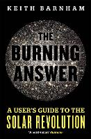 The Burning Answer: A User's Guide to...