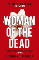 Woman of the Dead: A Thriller