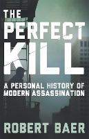 The Perfect Kill: A Personal History...