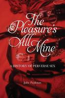 The Pleasure's All Mine: A History of...