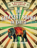 The Greatest Shows on Earth: A ...