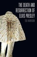 The Death and Resurrection of Elvis...