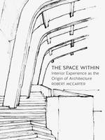 The Space Within: Interior Experience...
