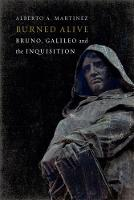 Burned Alive: Giordano Bruno, Galileo...