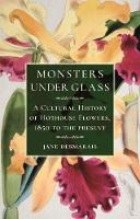 Monsters under Glass: A Cultural...