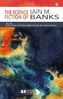 The Science Fiction of Iain M. Banks:...