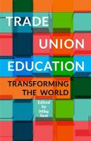 Trade Union Education: Transforming...
