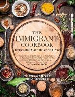 The Immigrant Cookbook: Recipes that...