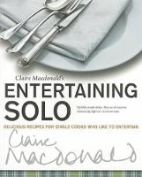 Entertaining Solo: Delicious Recipes...