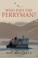 Who Pays the Ferryman: The Great...