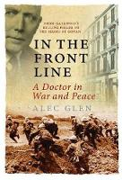 In the Front Line: A Doctor's Life in...