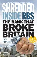 Shredded: Inside RBS, the Bank That...