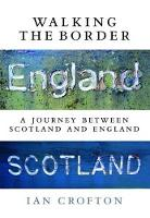 Walking the Border: A Journey Between...