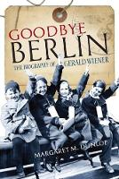 Goodbye Berlin: The Biography of...