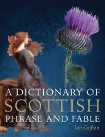 A Dictionary of Scottish Phrase and...