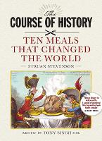 The Course of History: Ten Meals That...