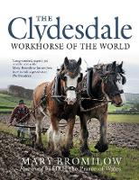 The Clydesdale: Workhorse of the World