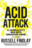 Acid Attack: A Journalist's War with...