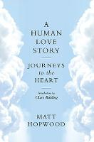 A Human Love Story: Journeys to the...