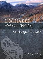 Lochaber and Glencoe: Landscapes in...
